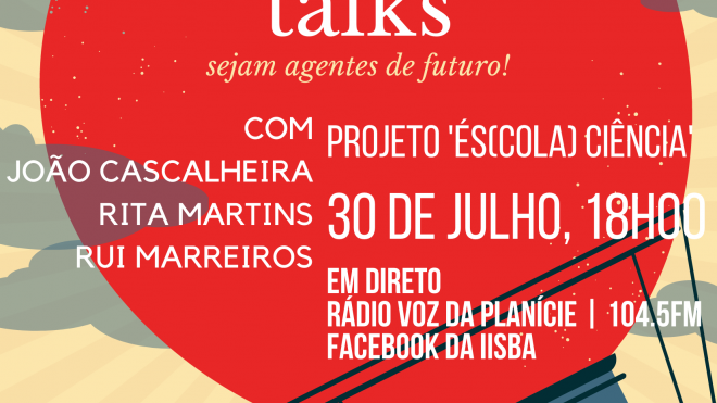 """FENIX Talks"": 2ª sessão com ""És(Cola)Ciência"" do CEBAL"